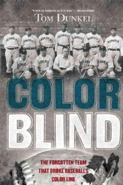 Color Blind: The Forgotten Team That Broke Baseball's Color Line (Paperback)