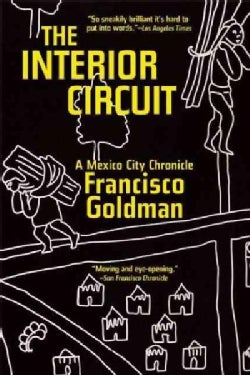 The Interior Circuit: A Mexico City Chronicle (Paperback)