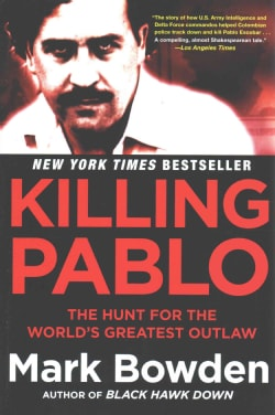 Killing Pablo: The Hunt for the World's Greatest Outlaw (Paperback)