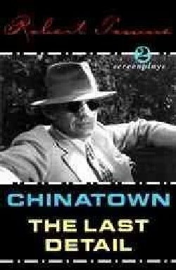Chinatown and the Last Detail: 2 Screenplays (Paperback)