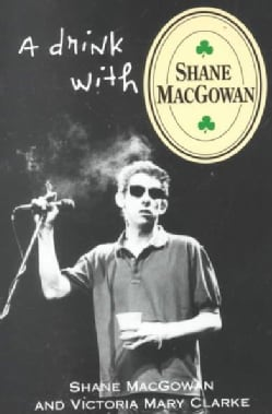 A Drink With Shane Macgowan (Paperback)
