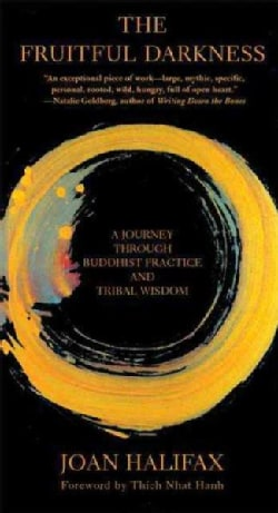 The Fruitful Darkness: A Journey Through Buddhist Practice and Tribal Wisdom (Paperback)