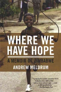 Where We Have Hope: A Memoir of Zimbabwe (Paperback)