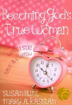 Becoming God's True Woman: While I Still Have a Curfew (Paperback)