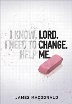 Lord, Change Me (Paperback)