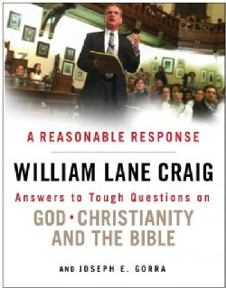 A Reasonable Response: Answers to Tough Questions on God, Christianity, and the Bible (Paperback)