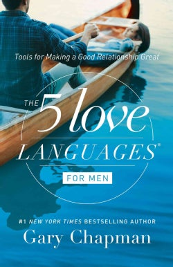 The 5 Love Languages for Men: Tools for Making a Good Relationship Great (Paperback)
