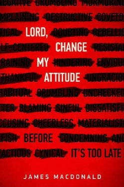 Lord, Change My Attitude: Before It's Too Late (Paperback)