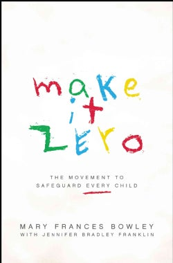 Make It Zero: The Movement to Safeguard Every Child (Paperback)