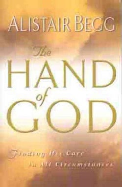 The Hand of God: Finding His Care in All Circumstances (Paperback)