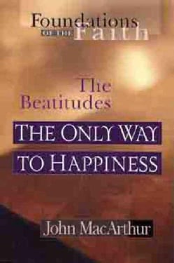 The Beatitudes: The Only Way to Happiness (Paperback)
