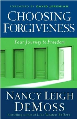 Choosing Forgiveness: Your Journey to Freedom (Paperback)