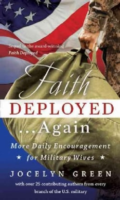 Faith Deployed... Again: More Daily Encouragement for Military Wives (Paperback)