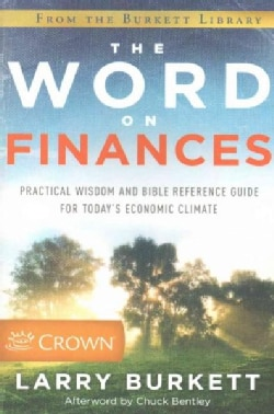 The Word on Finances: Practical Wisdom and Bible Reference Guide for Today's Economic Climate (Paperback)