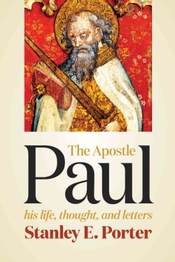 The Apostle Paul: His Life, Thought, and Letters (Paperback)