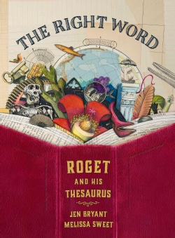 The Right Word: Roget and His Thesaurus (Hardcover)