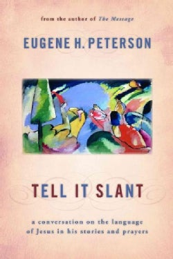 Tell It Slant: A Conversation on the Language of Jesus in His Stories and Prayers (Paperback)