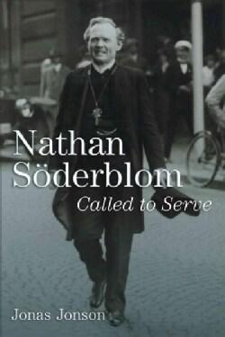 Nathan Soderblom: Called to Serve (Paperback)