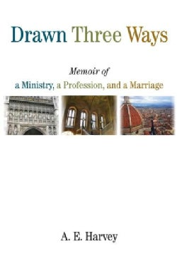 Drawn Three Ways: Memoir of a Ministry, a Profession, and a Marriage (Paperback)