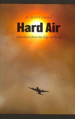 Hard Air: Adventures from the Edge of Flying (Paperback)