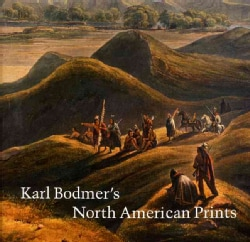 Karl Bodmer's North American Prints (Hardcover)