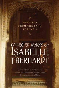 Writings from the Sand: Collected Works of Isabelle Eberhardt (Paperback)