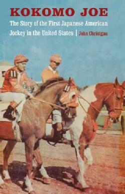 Kokomo Joe: The Story of the First Japanese American Jockey in the United States (Paperback)