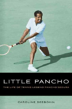 Little Pancho: The Life of Tennis Legend Pancho Segura (Hardcover)
