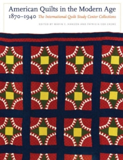 American Quilts in the Modern Age, 1870-1940: The International Quilt Study Center Collections (Hardcover)