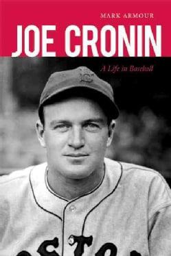 Joe Cronin: A Life in Baseball (Hardcover)