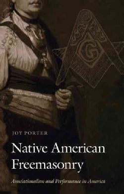 Native American Freemasonry: Associationalism and Performance in America (Hardcover)