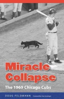 Miracle Collapse: The 1969 Chicago Cubs (Paperback)