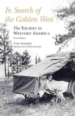 In Search of the Golden West: The Tourist in Western America (Paperback)