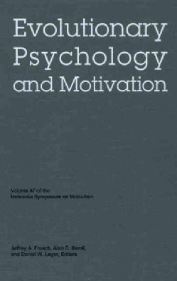 Evolutionary Psychology and Motivation (Hardcover)