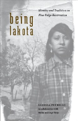 Being Lakota: Identity And Tradition on Pine Ridge Reservation (Hardcover)