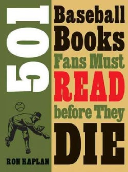 501 Baseball Books Fans Must Read Before They Die (Paperback)