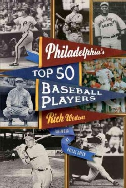 Philadelphia's Top Fifty Baseball Players (Paperback)