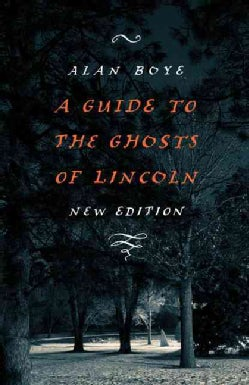 A Guide to the Ghosts of Lincoln (Paperback)