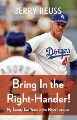 Bring in the Right-Hander!: My Twenty-Two Years in the Major Leagues (Hardcover)