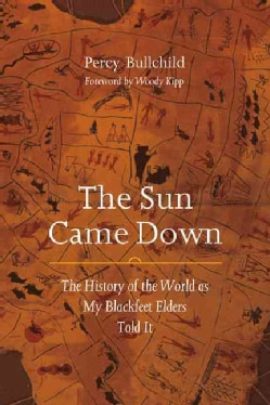 The Sun Came Down: The History of the World As My Blackfeet Elders Told It (Paperback)