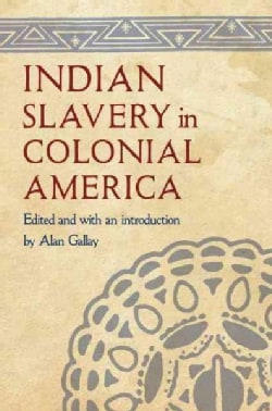 Indian Slavery in Colonial America (Paperback)