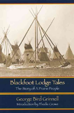 Blackfoot Lodge Tales: The Story of a Prairie People (Paperback)