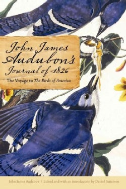 John James Audubon's Journal of 1826: The Voyage to the Birds of America (Paperback)