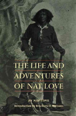 The Life and Adventures of Nat Love (Paperback)