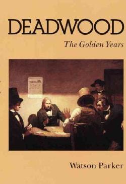 Deadwood: The Golden Years (Paperback)