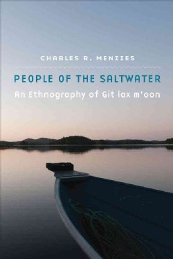 People of the Saltwater: An Ethnography of Git Lax M'oon (Hardcover)