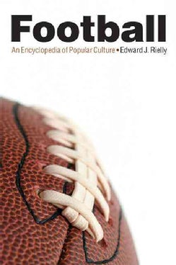 Football: An Encyclopedia of Popular Culture (Paperback)