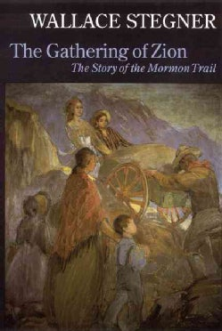 The Gathering of Zion: The Story of the Mormon Trail (Paperback)