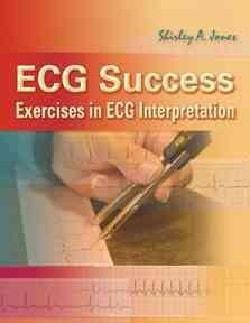 ECG Success: Exercised in ECG Interpretation (Paperback)