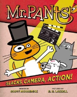 Mr. Pants: Slacks, Camera, Action! (Hardcover)